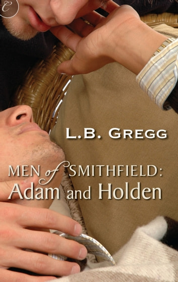 Men of Smithfield: Adam and Holden ebook by LB Gregg