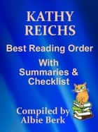 Kathy Reichs: Best Reading Order - with Summaries & Checklist ebook by Albie Berk