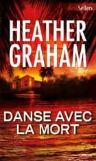 Danse avec la mort ebook by Heather Graham