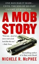 A Mob Story ebook by Michele R. McPhee