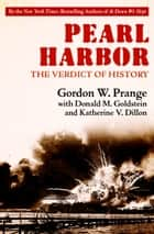 Pearl Harbor ebook by Donald M. Goldstein,Katherine V. Dillon,Gordon Prange