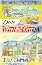 Date with Mystery ebook by Julia Chapman