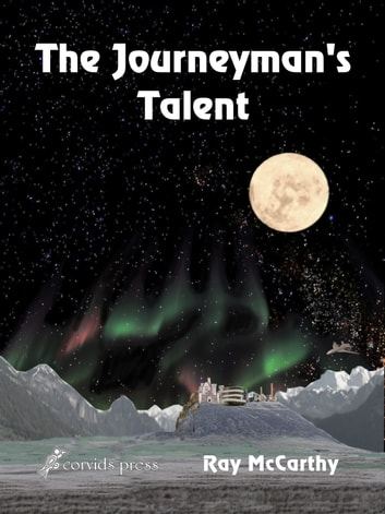The Journeyman's Talent ebook by Ray McCarthy