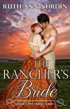 The Rancher's Bride ebook by Ruth Ann Nordin