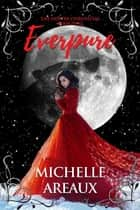 Everpure ebook by Michelle Areaux