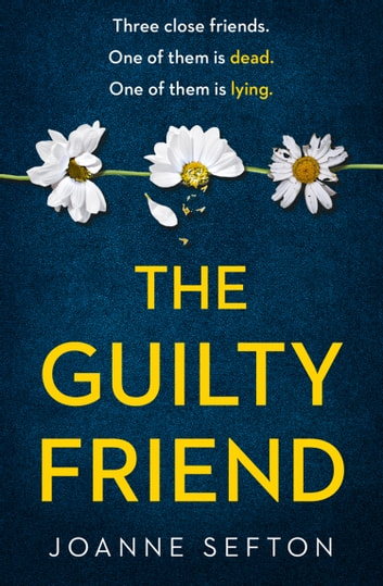 The Guilty Friend ebook by Joanne Sefton