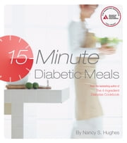 15-Minute Diabetic Meals ebook by Nancy S. Hughes