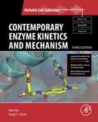 Contemporary Enzyme Kinetics and Mechanism ebook by Daniel L. Purich