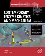 Contemporary Enzyme Kinetics and Mechanism, 3rd Edition - Reliable Lab Solutions ebook by Daniel L. Purich