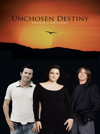 Unchosen Destiny ebook by Kathie Lightfoot