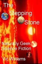 The Stepping Stone ebook by Vic Williams