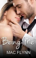 Being Me eBook by Mac Flynn