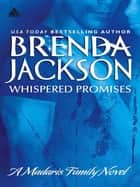 Whispered Promises (Mills & Boon Kimani Arabesque) (Madaris Family Saga, Book 1) ebook by Brenda Jackson