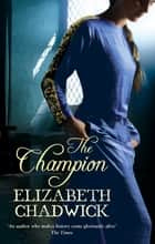 The Champion ebook by Elizabeth Chadwick