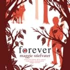 Forever: Book 3 of the Wolves of Mercy Falls audiobook by Maggie Stiefvater