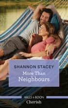 More than Neighbours ebook by Shannon Stacey