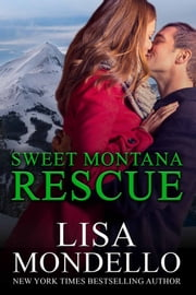 Sweet Montana Rescue, a contemporary western romance ebook by Lisa Mondello