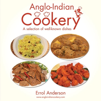 Anglo-Indian Cookery - A Selection of Well-known Dishes ebook by Errol Anderson