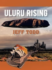 Uluru Rising ebook by Jeff Todd