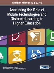 Assessing the Role of Mobile Technologies and Distance Learning in Higher Education ebook by Patricia Ordóñez de Pablos,Robert D. Tennyson,Miltiadis D. Lytras