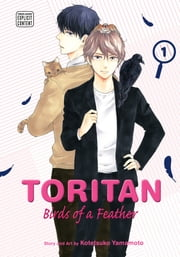 Toritan: Birds of a Feather, Vol. 1 (Yaoi Manga) ebook by Kotetsuko Yamamoto