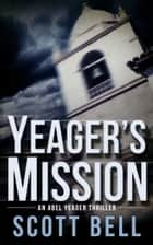 Yeager's Mission ebook by Scott Bell