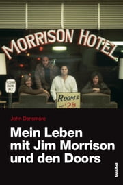 Mein Leben mit Jim Morrison und den Doors - My Life With Jim Morrison And The Doors ebook by John Densmore, Rainer Moddemann