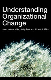 Understanding Organizational Change ebook by Helms-Mills, Jean