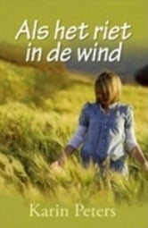 Als het riet in de wind ebook by Karin Peters