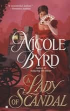 A Lady of Scandal ebook by Nicole Byrd