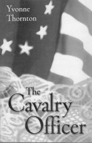 The Cavalry Officer ebook by Yvonne Thornton