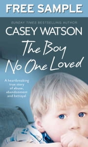 The Boy No One Loved: Free Sampler ebook by Casey Watson