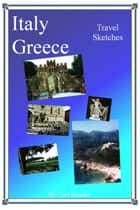 Italy, Greece: Travel Sketches ebook by Carl Reader