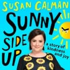 Sunny Side Up - a story of kindness and joy audiobook by Susan Calman