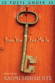 Time You Let Me In ebook by Naomi Shihab Nye