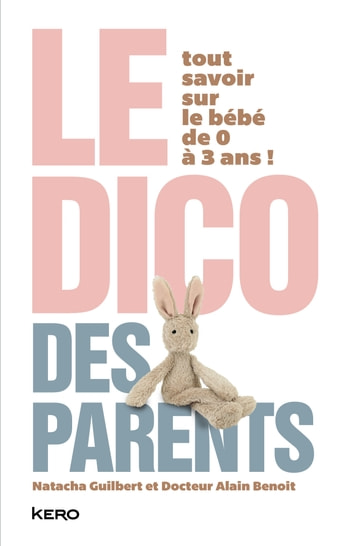 Le dico des parents ebook by Natacha Guilbert,Alain Benoit
