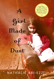 A Girl Made of Dust ebook by Nathalie Abi-Ezzi