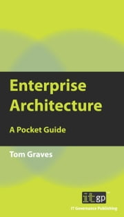 9781849280174  Enterprise Architecture: A Pocket Guide - A Pocket Guide ebook by Kobo.Web.Store.Products.Fields.ContributorFieldViewModel