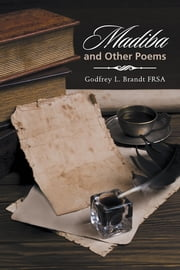 Madiba and Other Poems ebook by Godfrey L. Brandt FRSA