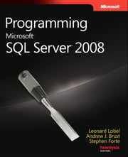Programming Microsoft SQL Server 2008 ebook by Andrew Brust, Stephen Forte, Leonard G. Lobel