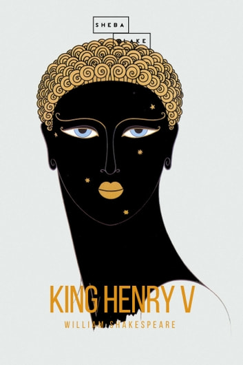 King Henry V ebook by William Shakespeare,Sheba Blake