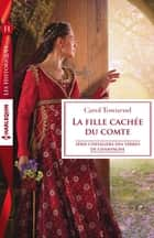 La fille cachée du comte ebook by Carol Townend