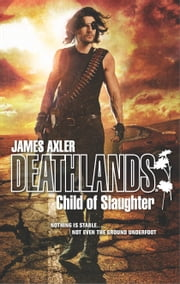 Child of Slaughter ebook by James Axler