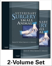 Veterinary Surgery: Small Animal - 2-Volume Set ebook by Karen M. Tobias,Spencer A. Johnston