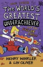 Hank Zipzer 6: The World's Greatest Underachiever and the Killer Chilli ebook by Henry Winkler and Lin Oliver