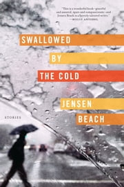Swallowed by the Cold - Stories ebook by Jensen Beach