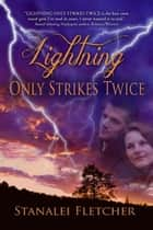 Lightning Only Strikes Twice ebook by Stanalei  Fletcher