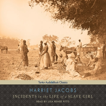Incidents in the Life of a Slave Girl audiobook by Harriet Jacobs