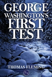 George Washington's First Test ebook by Thomas Fleming