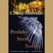Perdido Street Station audiobook by China Miéville